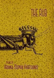 The Rub by Ariana-Sophia Kartsonis (2014-12-01)