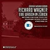 Eine Liaison in Zürich/Wesendonck