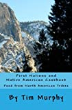 First Nations and Native American Cookbook: Food from North American Tribes (Historical Cookbook) (Volume 1)