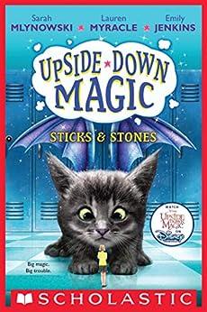 Sticks & Stones (Upside-Down Magic #2) by [Sarah Mlynowski, Lauren Myracle, Emily Jenkins]