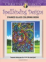 Creative Haven Spellbinding Designs Stained Glass Coloring Book (Adult Coloring) by Maxine Androshak(2015-10-21)