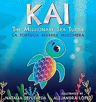 Kai The Missionary Sea Turtle- Kai la tortuga marina misionera