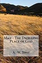 Best man the dwelling place of god tozer Reviews