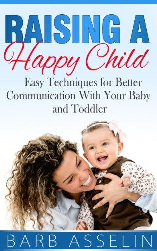 Raising A Happy Child by Asselin, Barb ebook deal
