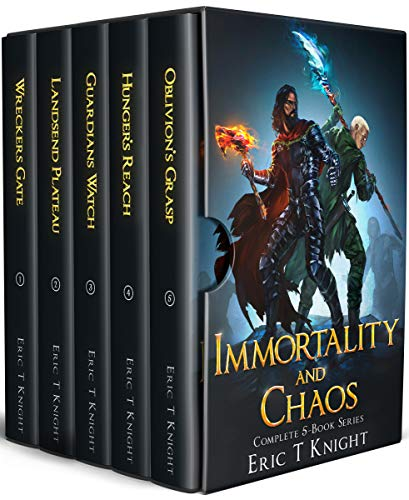 Immortality and Chaos: The Complete 5-Book Epic Fantasy Series: (Wreckers Gate, Landsend Plateau, Guardians Watch, Hunger\'s Reach, Oblivion\'s Grasp) (English Edition)