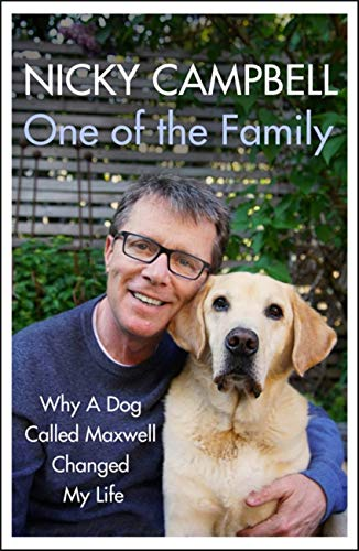One of the Family: Why A Dog Called Maxwell Changed My Life - The Sunday Times bestseller