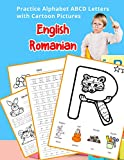 English Romanian Practice Alphabet ABCD letters with Cartoon Pictures: Practica Engleză Română litere alfabet cu imagini de desene animate (English ... & Coloring Vocabulary Flashcards Worksheets)