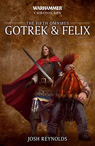 Gotrek and Felix: The Fifth Omnibus (Warhammer Chronicles)