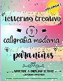 Lettering creativo y caligrafia moderna para niños Volumen 2. Un cuaderno de actividades para niños con técnicas, páginas para practicar, ejemplos y ... a dibujar letras: ejercicios prácticos