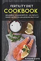 Fertility Cookbook: MEGA BUNDLE - 6 Manuscripts in 1 - 240+ Fertility - friendly recipes for a balanced and healthy
