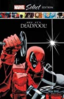 Deadpool: Hey, It's Deadpool! Marvel Select Edition (Deadpool: Marvel Select Edition)