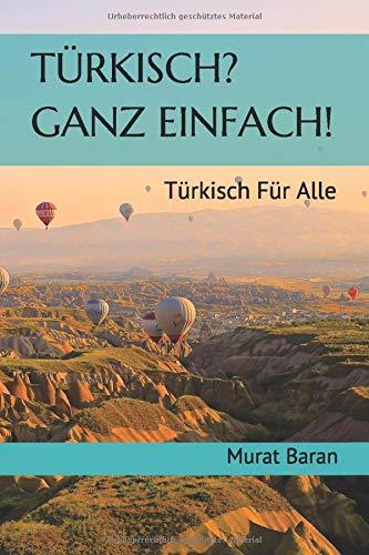 Türkisch? Ganz Einfach!: Türkisch für Alle!