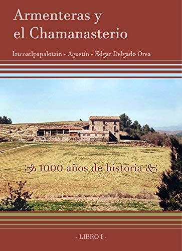 Armenteras y el Chamanasterio: 1000 años de historia
