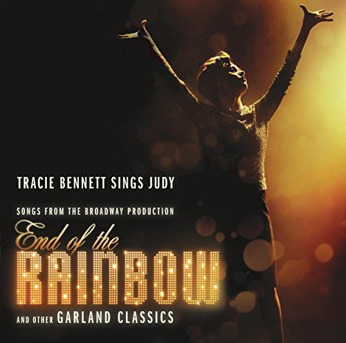 Tracie Bennett Sings Judy: Songs From the Broadway Production End Of The Rainbow and Other Garland Classics