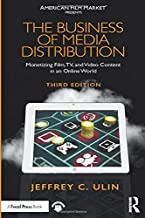 The Business of Media Distribution: Monetizing Film, TV, and Video Content in an Online World