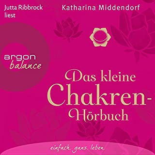 Das kleine Chakren-Hörbuch                   Autor:                                                                                                                                 Katharina Middendorf                               Sprecher:                                                                                                                                 Jutta Ribbrock                      Spieldauer: 2 Std. und 26 Min.     5 Bewertungen     Gesamt 4,8