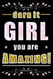 Darn It Girl You Are Amazing: Womens Journal, 210 Pages To Fill, Cute Notebook For Girls, Positive Quote (Secret Diary) 6 X 9