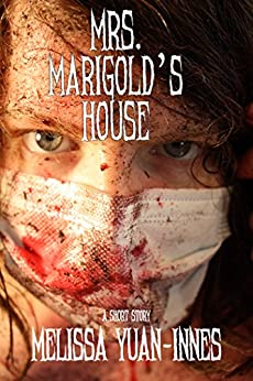Mrs. Marigold's House by [Melissa Yuan-Innes]