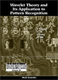Wavelet Theory And Its Application To Pattern Recognition (Machine Perception and Artificial Intelligence, Band 36)