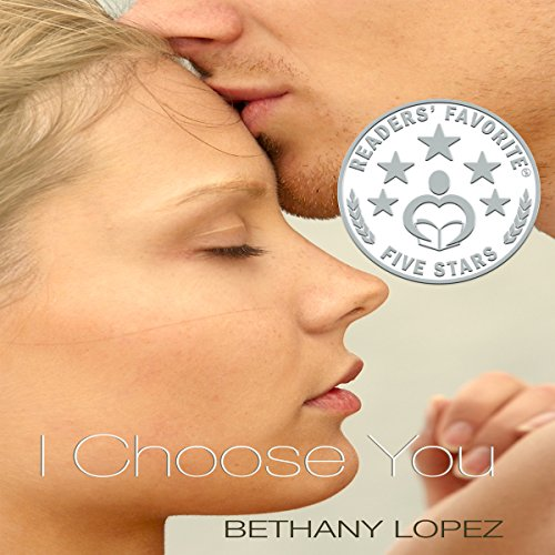 I Choose You Audiobook By Bethany Lopez cover art