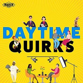 Daytime Quirks