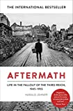 Aftermath: Life in the Fallout of the Third Reich, 1945–1955 (English Edition)