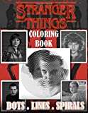 Stranger Things Dots Lines Spirals Coloring Book: Adults Coloring Books For Relaxation And Stress Relief With New Kind Of Coloring