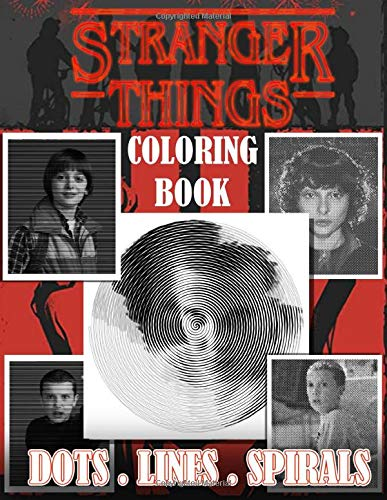 Stranger Things Dots Lines Spirals Coloring Book: Adults Col