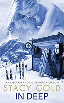 In Deep (Emerald Mountain Book 2) by [Stacy Gold]