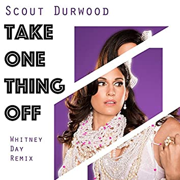 Take One Thing Off (Whitney Day Remix)