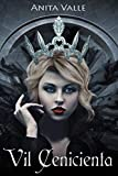 Vil Cenicienta (Cuentos de Hadas Oscuros - Serie Reinas nº 1)