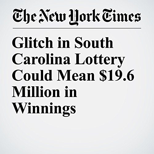 Glitch in South Carolina Lottery Could Mean $19.6 Million in Winnings copertina
