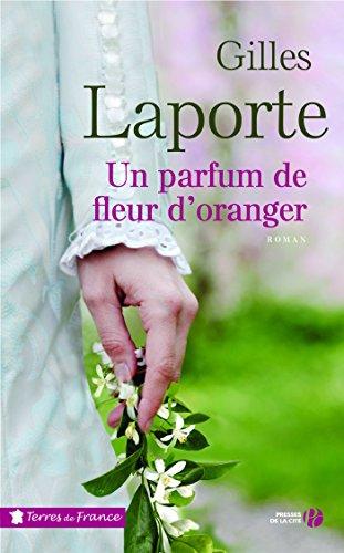 Un parfum de fleur d'oranger (Terres de France) (French Edition)