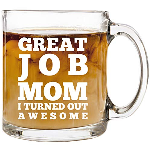 Great Job Mom - 12 oz Glass Coffee Cup Mug - Birthday...
