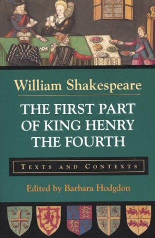 The First Part of King Henry the Fourth: Texts and...