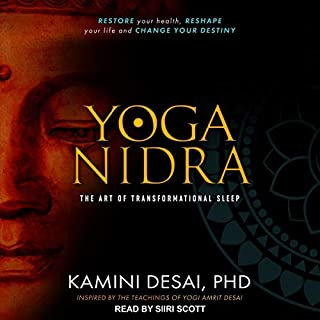 Yoga Nidra     The Art of Transformational Sleep              Written by:                                                                                                                                 Kamini Desai PhD                               Narrated by:                                                                                                                                 Siiri Scott                      Length: 15 hrs and 17 mins     Not rated yet     Overall 0.0