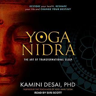 Yoga Nidra     The Art of Transformational Sleep              De :                                                                                                                                 Kamini Desai PhD                               Lu par :                                                                                                                                 Siiri Scott                      Durée : 15 h et 17 min     Pas de notations     Global 0,0