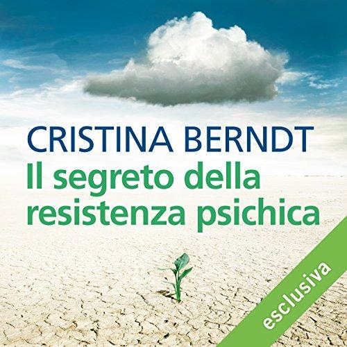 Il segreto della resistenza psichica audiobook cover art