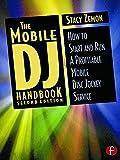The Mobile DJ Handbook, Second Edition: How to Start & Run a Profitable Mobile Disc Jockey Service