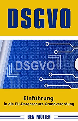 DSGVO: Einführung in die EU-Datenschutz-Grundverordnung