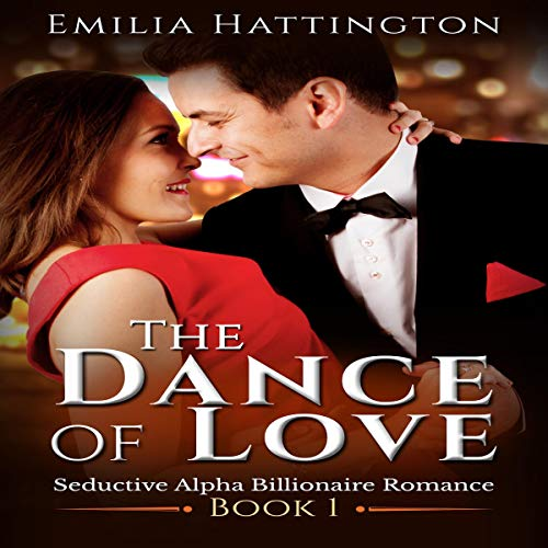The Dance of Love     Seductive Alpha Billionaire Romance, Book 1              By:                                                                                                                                 Emilia Hattington                               Narrated by:                                                                                                                                 Denise Black                      Length: 3 hrs and 39 mins     Not rated yet     Overall 0.0