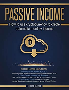 Passive Income  How to Use Cryptocurrency to Create Automatic Monthly Income
