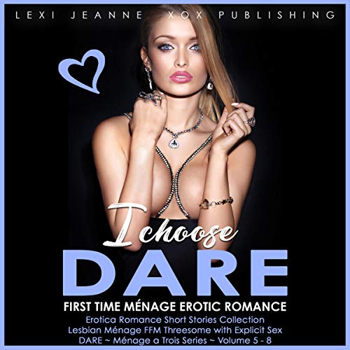 I Choose Dare - First Time Ménage Erotic Romance: Lesbian Ménage FFM Threesome with Explicit Sex Titelbild