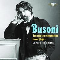 Busoni: Fantasia Contrappuntistica; Seven Elegies by Sandro Ivo Bartoli (2011-07-26)