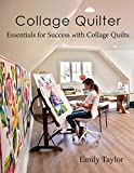 Best Collagens - Collage Quilter: Essentials for Success with Collage Quilts Review