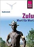 Reise Know-How Sprachführer Zulu - Wort für Wort: Kauderwelsch-Band 224