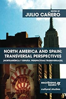 North America and Spain: Transversal Perspectives - Norteamérica y España: perspectivas transversales