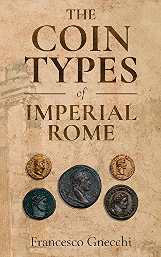 The Coin Types of Imperial Rome: With 28 Plates and 2 Synoptical Tables (English Edition)