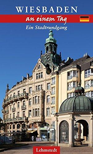 Wiesbaden an einem Tag: Ein Stadtrundgang