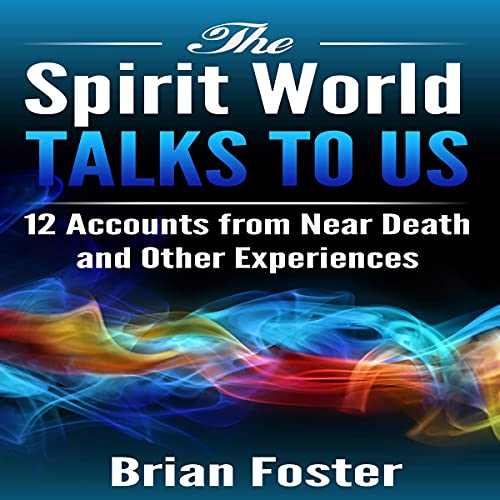 The Spirit World Talks to Us Audiobook By Brian Foster cover art